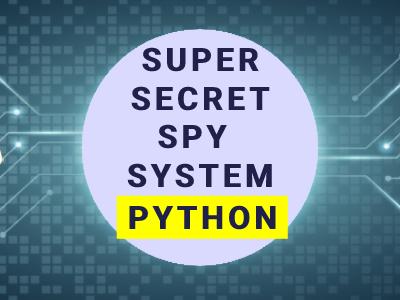 Super Secret Spy System